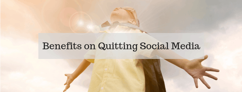 Benefits on Quitting Social Media