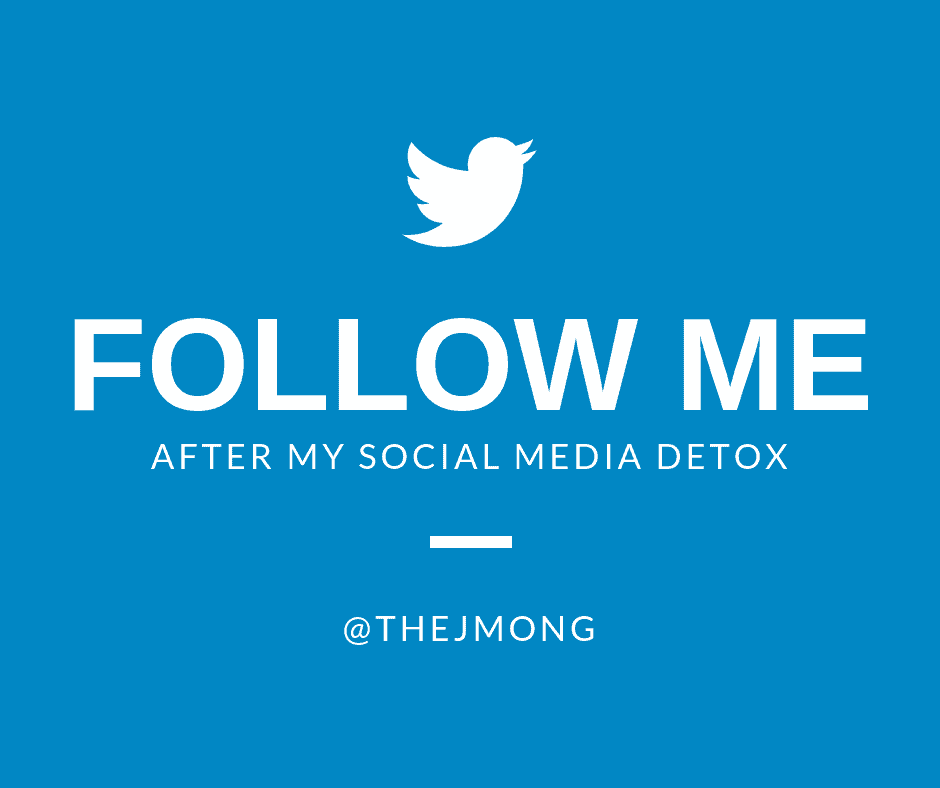Follow me After my Social Media Detox