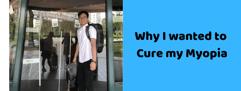 Why I wanted to Cure m Myopia