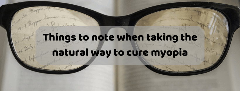 Things to note when taking the natural way to cure myopia
