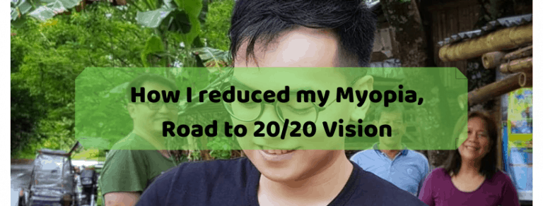 How I reduced my Myopia from -3.25 to -1.00 [Road to 20/20 Vision]