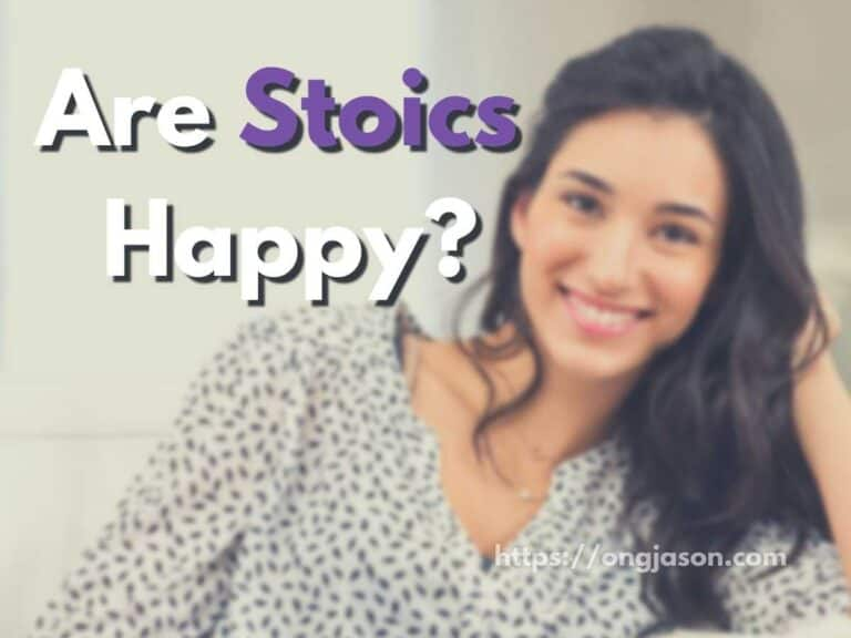 Do Stoics Live a Happy Life?   A Simple Guide to Stoicism and Happiness